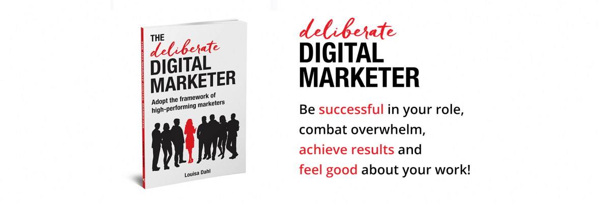 The Deliberate Digital Marketer Book by Louisa Dahl